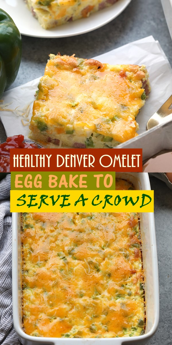 HEALTHY DENVER OMELET EGG BAKE TO SERVE A CROWD #Breakfastideas