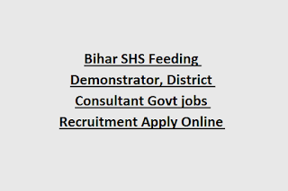 Bihar SHS Feeding Demonstrator, District Consultant Govt jobs 2019 Recruitment 265 Apply Online