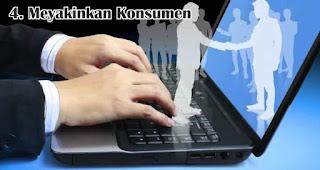 Meyakinkan Konsumen menjadi salah satu tantangan yang dihadapi saat menjalankan bisnis online