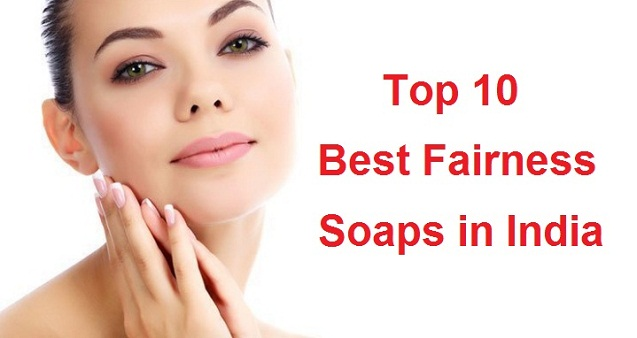 Best Fairness Soaps in India