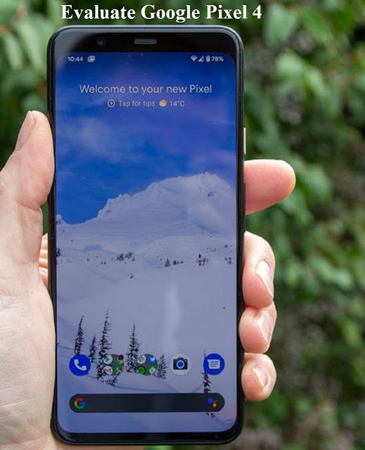 Evaluate Google Pixel 4