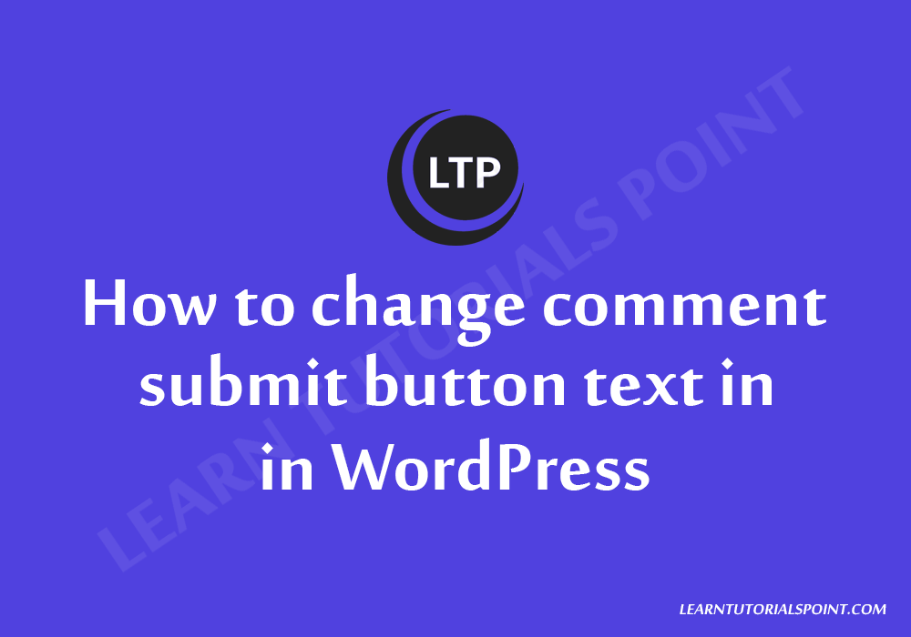 How to change comment submit button text in in WordPress