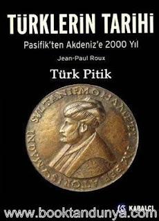 Jean-Paul Roux - Türklerin Tarihi - Pasifikten Akdenize 2000 Yıl