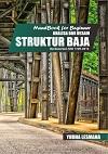 Handbook For Beginner Analisa Dan Desain Struktur Baja Berdasarkan SNI 1729:2015
