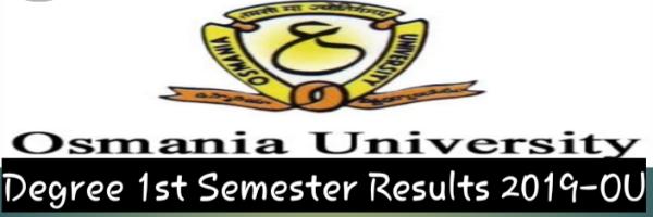 Degree 1st Sem Results 2019 OU For BA, B Com, B Sc (CBCS) Exams Nov
