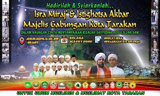Hadirilah dan Syiarkanlah Isra Miraj dan Istighotsa Akbar Majelis Gabungan Kota Tarakan 20200317 - Kajian Islam Tarakan