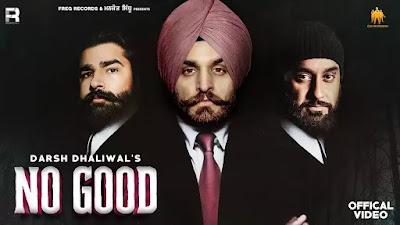 Checkout Darsh Dhaliwal New song No Good Lyrics only on Lyricsaavn