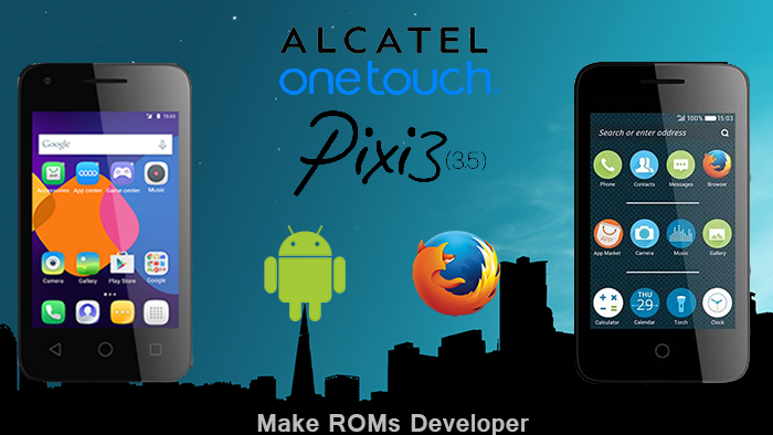 FIRMWARE] All Model of Alcatel One Touch Pixi 3 (3 5) ~ Make ROMs