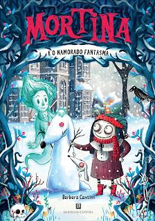 Mortina e o Namorado Fantasma, de Barbara Cantini - Novidade Bertrand Editora