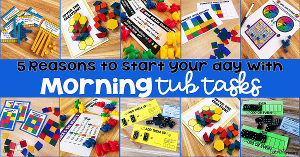 5 reasons to use morning tubs for morning work in your classroom