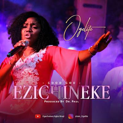 Ogelite - Ezi chineke Audio & Video