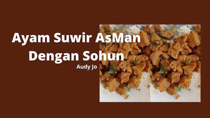Ayam Suwir AsMan Dengan Sohun