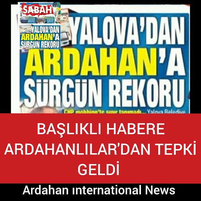 Ardahanlılar ardahan sürgün yeri değil sabah haberine tepki