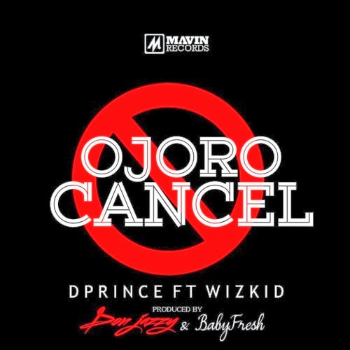 D'Prince - Ojoro Cancel Ft Wizkid image