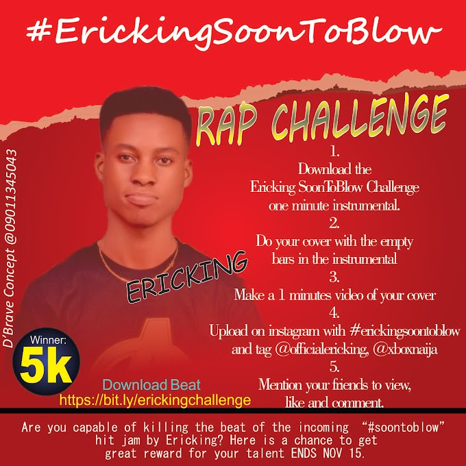 "ERICKING ""Soon To Blow"" Freestyle Challenge – Get In Here To Participate & Win ₦5,000"