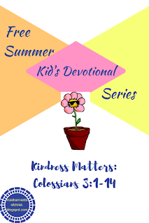 FREE Summer Kid's Devotional Series: Devotional 4 is all about kindness, what it means and how to develop it!