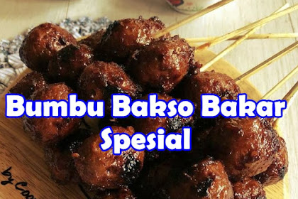 Resep Bumbu Bakso Bakar Spesial Cocok Untuk Jualan