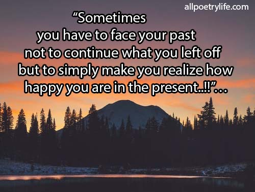 Sometimes you have to face your past | English poetry on life poems sad quotes