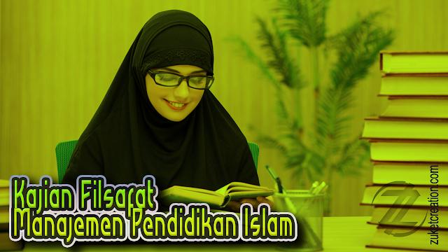 Makalah Kajian Filsafat Manajemen Pendidikan Islam