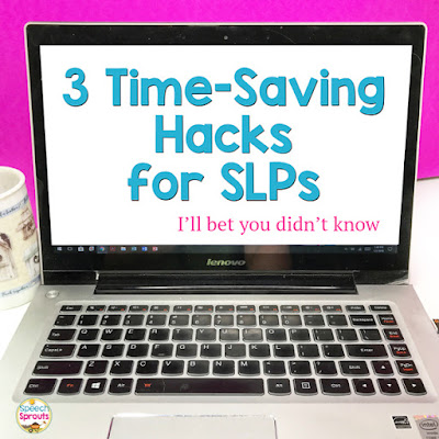 3 Time-saving hacks for SLPs I'll bet you didn't know  #speechsprouts #speechtherapy #slporganization  #productivity