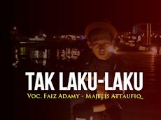Lirik Tak Laku laku Majelis At Taufiq