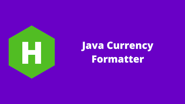 HackerRank Java Currency Formatter problem solution