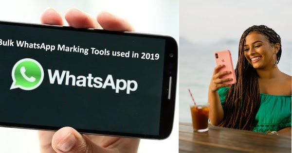 Bulk WhatsApp Marking Tools used in 2019 & feature of WhatsApp Marketing Software