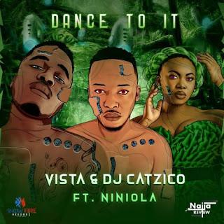 Vista & DJ Catzico - Dance To It (feat. Niniola) ( 2020 ) [DOWNLOAD]