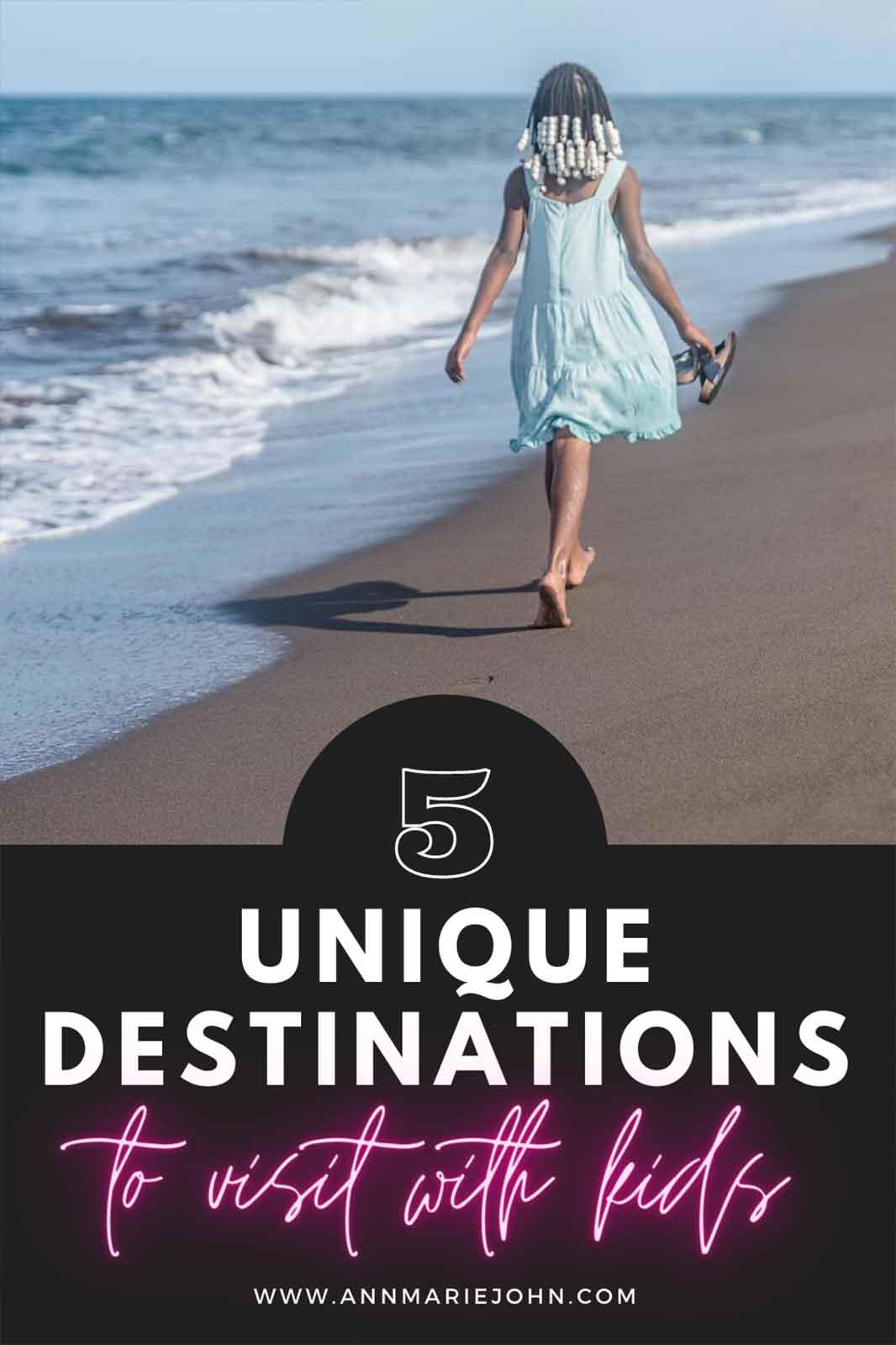 Unique Destinations To Visit With Kids