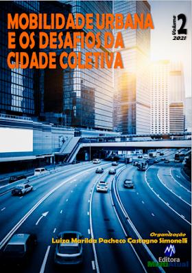 Mobilidade Urbana e os Desafios da Cidade Coletiva - Volume 2