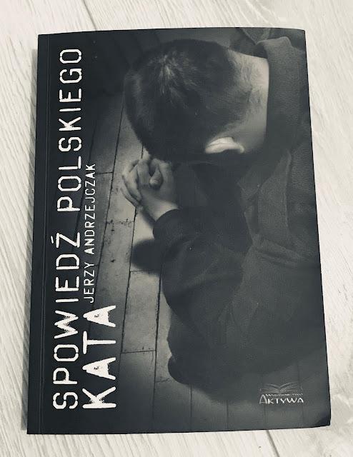 Jerzy Andrzejczak - Spowiedź polskiego kata