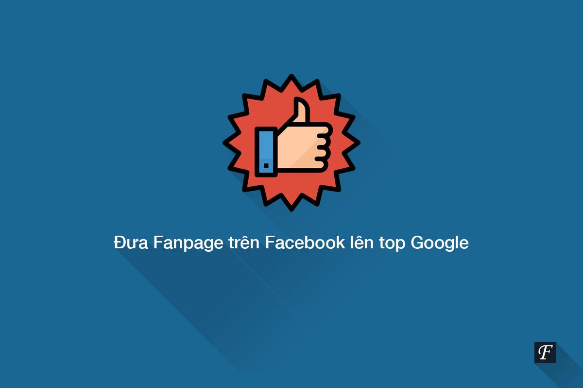 7 cách đưa Fanpage trên Facebook lên top Google
