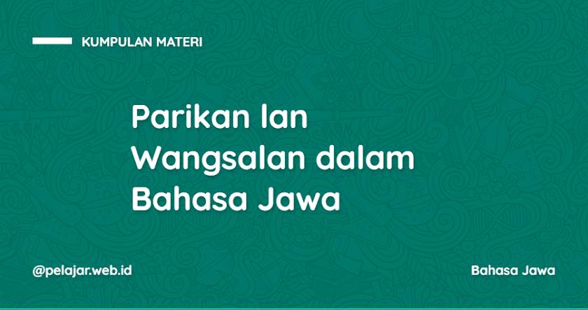 Parikan lan Wangsalan Bahasa Jawa (Pengertian, Contoh, Jenis, Perbedaan, Ciri-Ciri) - Pelajar Web Id