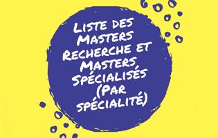 Liste des Masters Recherche et Masters Spécialisés (Par spécialité)