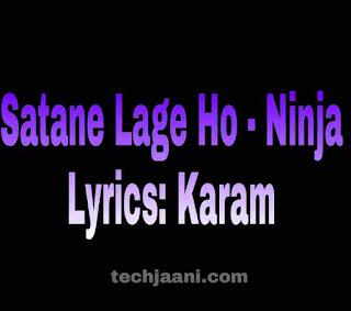 Satane Lage Ho Lyrics In Hindi By Ninja