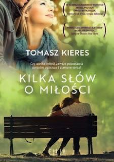 """""""Kilka słów o miłości"""" Tomasz Kieres"""