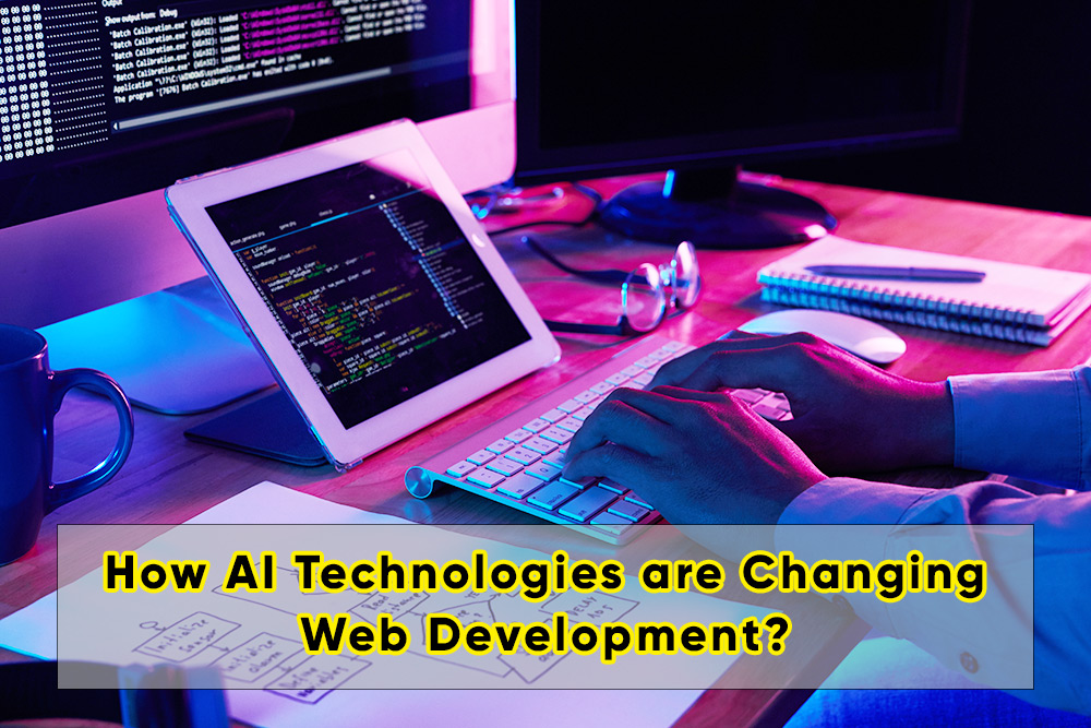 How AI Technologies are Changing Web Development