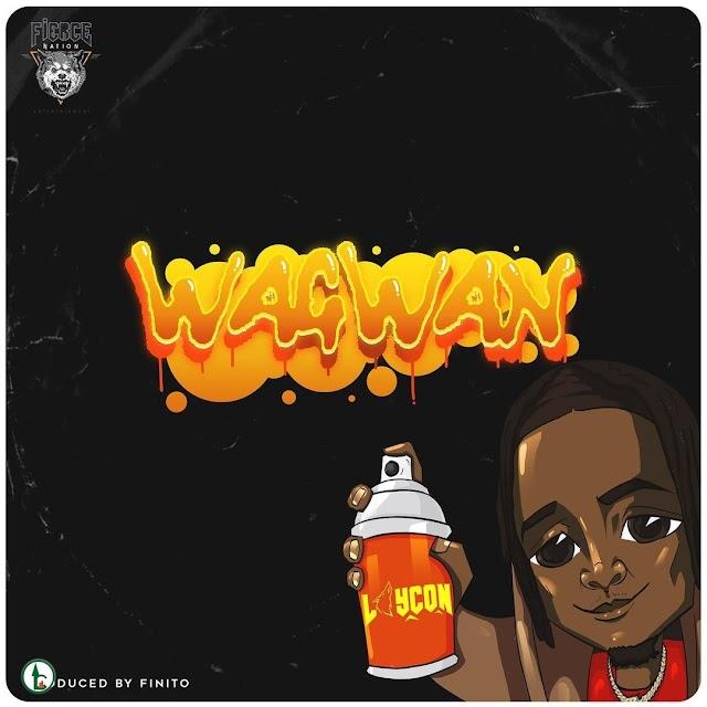 "DOWNLOAD MP3: Laycon - ""Wagwan""."