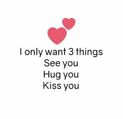 I only want 3 thini See you Hug you Kiss you