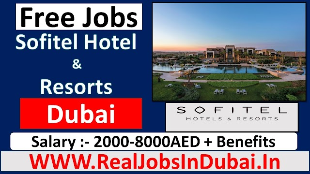 Sofitel Hotel Hiring Staff In Dubai - UAE 2021