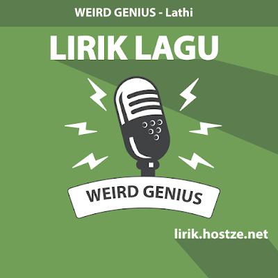 Lirik Lagu Lathi - Weird Genius - lirik.hostze.net