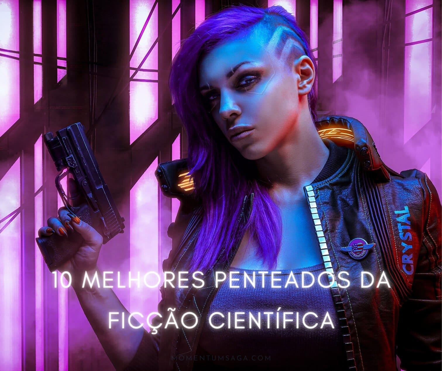 10 melhores penteados da ficção científica