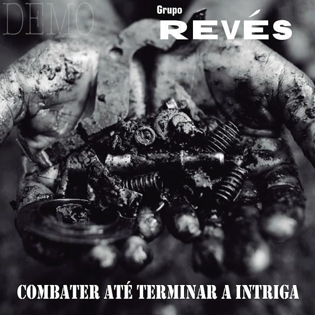 """Grupo """"Revés"""" lançou a demo """"Combater até terminar a intriga"""""""