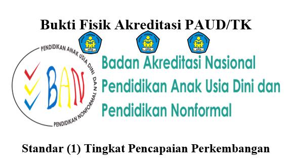 Bukti Fisik Akreditasi PAUD/TK/RA/TPA Standar Tingkat Pencapaian Perkembangan