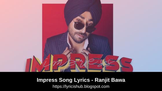 Impress - Ranjit Bawa | Punjabi Song | Lyricishub