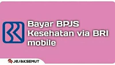 cara bayar bpjs kesehatan via bri mobile