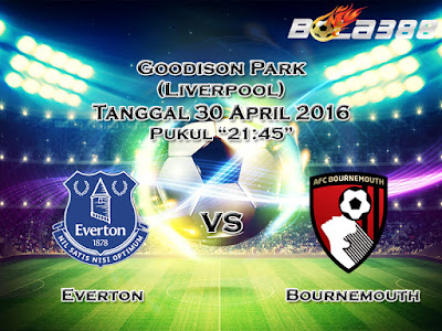 Agen Taruhan Bola Terpercaya - Prediksi Skor Everton Vs AFC Bournemouth 30 April 2016