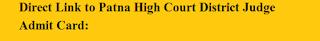 Patna High Court District Judge Pre Admit Card recruitment-591x75