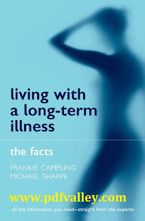 Living with a Long term Illness The Facts by Frankie Campling and Michael Sharpe