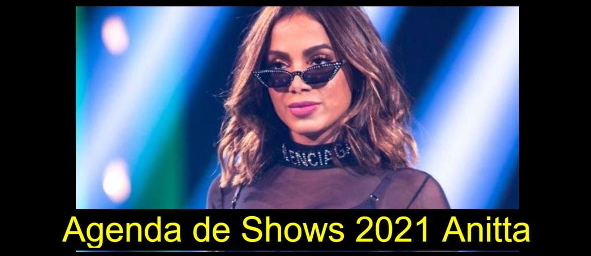 Agenda Shows 2021 Anitta Próximos Shows - Ingressos, Cidades e Apresentações